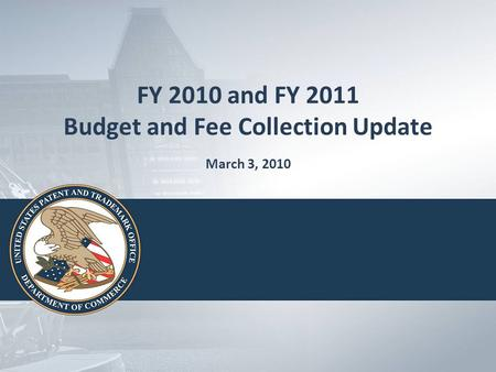 FY 2010 and FY 2011 Budget and Fee Collection Update March 3, 2010.