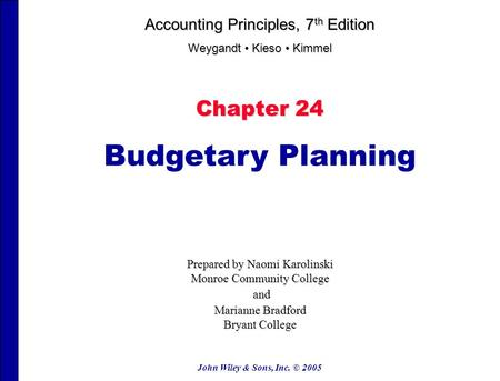 Budgetary Planning Chapter 24 Accounting Principles, 7th Edition