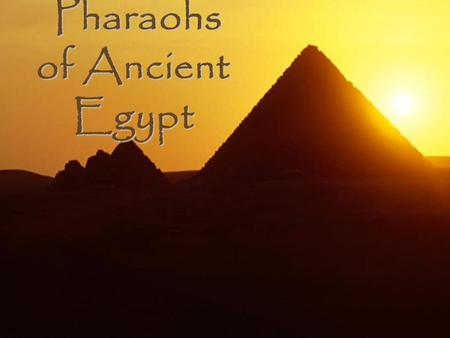 Pharaohs of Ancient Egypt