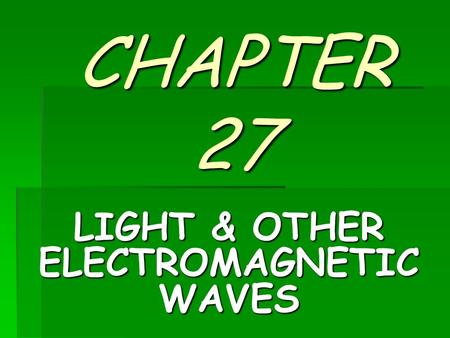 LIGHT & OTHER ELECTROMAGNETIC WAVES