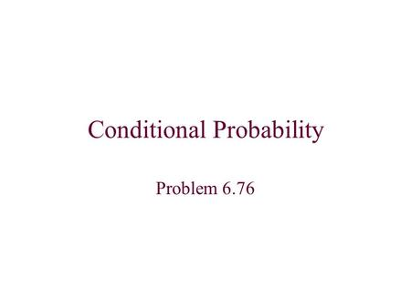 Conditional Probability Problem 6.76. Let X be the x- coordinate and Y be the y-coordinate of any point chosen. We choose points at random in a square.
