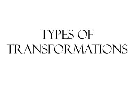 Types of transformations. Reflection across the x axis.