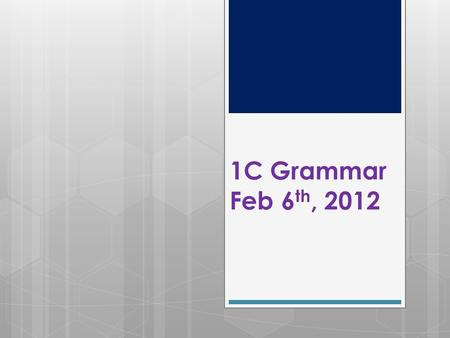 1C Grammar Feb 6 th, 2012. 0208 5 min quiz Please change the following words into V-ing form and explain its rule. 1. Run 2. Open 3. Begin 4. Come 5.