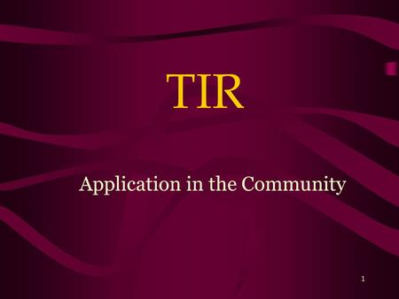 1 TIR Application in the Community. 2 Basic Principles European Community law: –Council Regulation 2913/92 (the Customs Code): Article 91, paragraph 2.