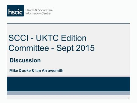 SCCI - UKTC Edition Committee - Sept 2015 Discussion Mike Cooke & Ian Arrowsmith 1.