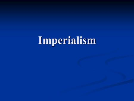 Imperialism. Goal 6: Emergence of the U.S in World Affairs Imperialism: U.S extending beyond its borders to acquire overseas colonies and territories.