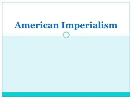 American Imperialism. Political Reasons for Imperialism Believed that we needed to push the United States' boundaries further and create an empire  European.