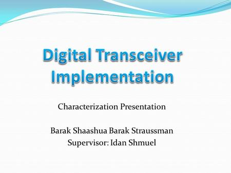 Digital Transceiver Implementation