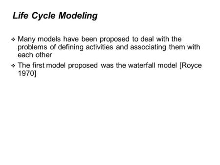  Many models have been proposed to deal with the problems of defining activities and associating them with each other  The first model proposed was the.