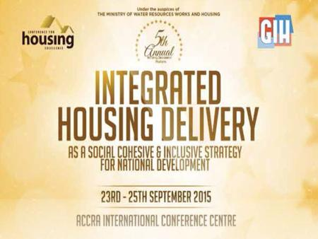 AFFORDABLE HOUSING RHETORIC IN GHANA AND HOW TO FUND IT Dogbegah 1, R. and Donkor-Hyiaman 1, K.A. 1 Chartered Institute of Building (CIOB) – Ghana Accra,