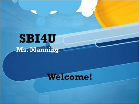 "SBI4U Ms. Manning Welcome!. Essential Questions & Learning Goals Who's Who? Tools for Success ""Housekeeping"" How will I reach my Destination? What is."