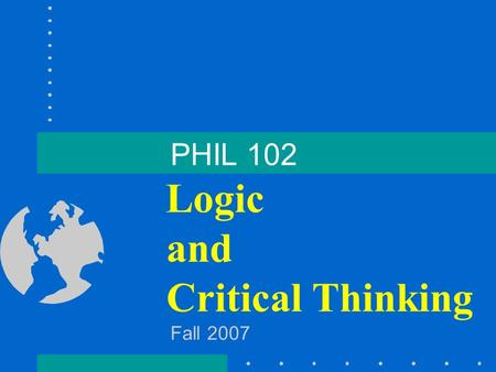 logic and critical thinking online course Critical thinking - courses  of critical thinking through the lens of race  of deductive logic as a dimension of critical reasoning and the.