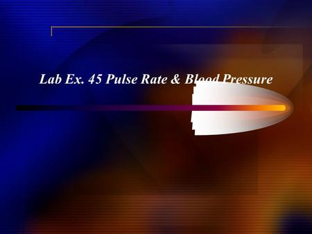 Lab Ex. 45 Pulse Rate & Blood Pressure
