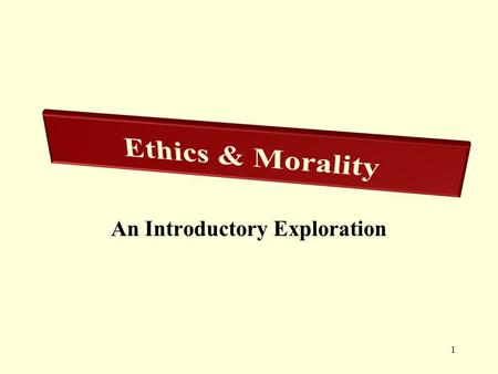 "1 An Introductory Exploration. 2 Ethics & Morality (Ethics = Moral Philosophy) Concerned with ""right"" and ""wrong"" behavior How should people behave?"