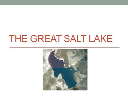 The Great Salt Lake.