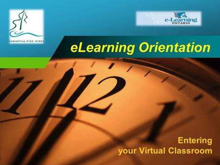 ELearning Orientation Entering your Virtual Classroom.