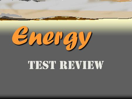 EnergyEnergy Test Review Which form of energy is needed to change water from a liquid to a gas? The answer is… Heat.