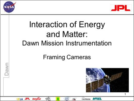 Dawn Interaction of Energy and Matter: Dawn Mission Instrumentation Framing Cameras 1.
