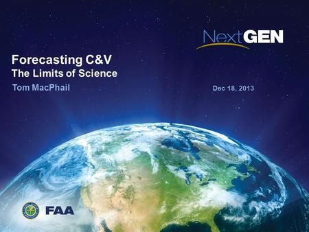 Forecasting C&V The Limits of Science Tom MacPhail Dec 18, 2013.