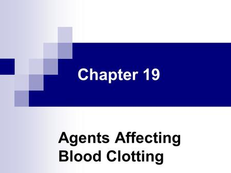 Agents Affecting Blood Clotting