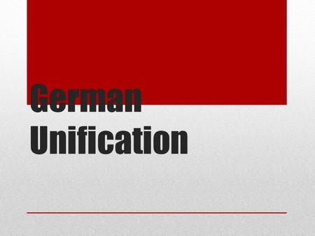 German Unification. HOW THIS BECOMES THIS OTTO VON BISMARCK WILHELM I.