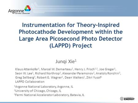 Instrumentation for Theory-Inspired Photocathode Development within the Large Area Picosecond Photo Detector (LAPPD) Project 1 Argonne National Laboratory,
