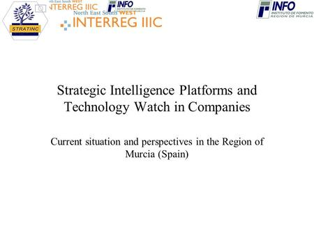 Strategic Intelligence Platforms and Technology Watch in Companies Current situation and perspectives in the Region of Murcia (Spain)