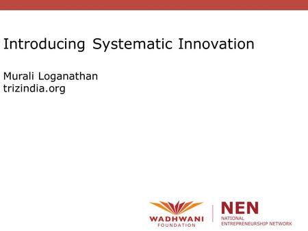 Introducing Systematic Innovation Murali Loganathan trizindia.org.