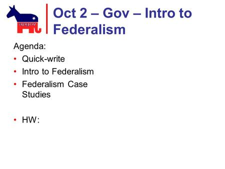 Oct 2 – Gov – Intro to Federalism