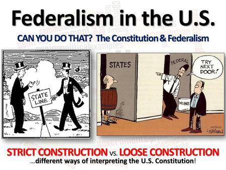 CAN YOU DO THAT? The Constitution & Federalism