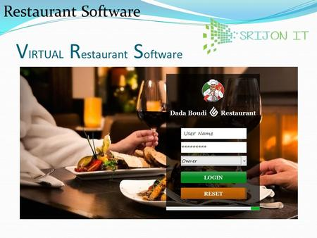 V IRTUAL R estaurant S oftware Restaurant Software.