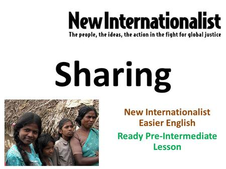 Sharing New Internationalist Easier English Ready Pre-Intermediate Lesson.