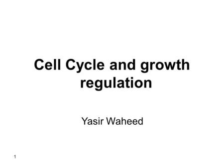 Cell Cycle and growth regulation