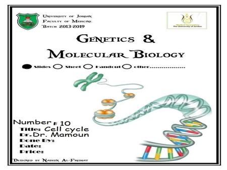 Lecture 10: Cell cycle Dr. Mamoun Ahram Faculty of Medicine