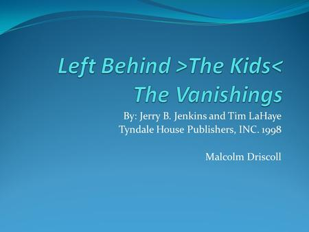 Left Behind >The Kids< The Vanishings