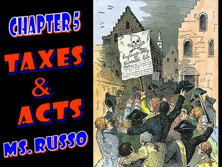 Chapter 5 TAXES & ACTS Ms. Russo.