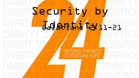Security by Identity Galatians 2:11-21. He'll try to DECIEVE you. He wants you to DOUBT truth. He desires to DESTROY you.