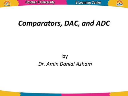 Comparators, DAC, and ADC