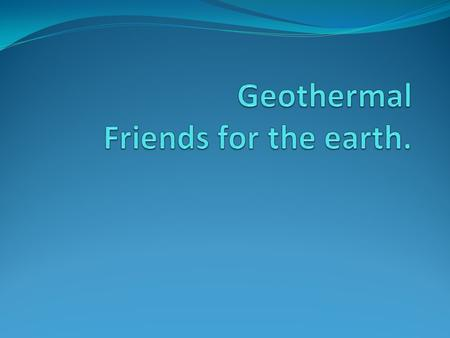 Geothermal Why do we need geothermal energy. How does it work? Advantages? Disadvantages? Quiz –time.