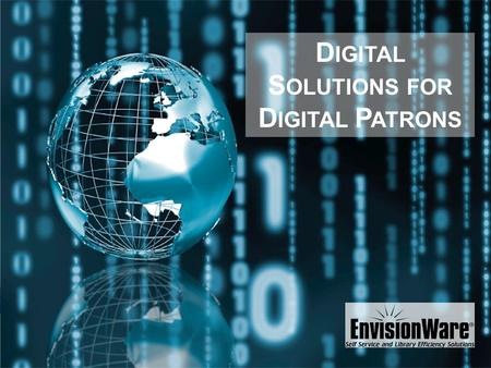 D IGITAL S OLUTIONS FOR D IGITAL P ATRONS. Join the digital age – patron scanning Library Document Station™