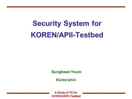 Security System for KOREN/APII-Testbed
