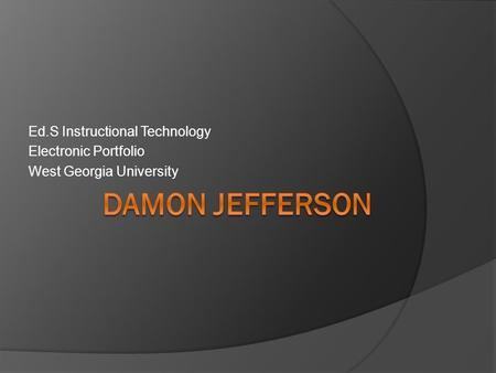 Ed.S Instructional Technology Electronic Portfolio West Georgia University.