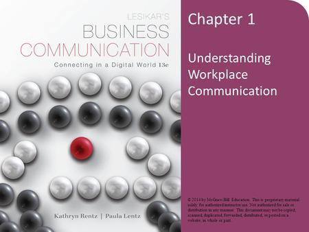 Chapter 1 Understanding Workplace Communication © 2014 by McGraw-Hill Education. This is proprietary material solely for authorized instructor use. Not.