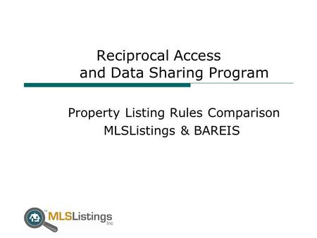 Reciprocal Access and Data Sharing Program Property Listing Rules Comparison MLSListings & BAREIS.