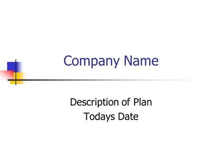 Company Name Description of Plan Todays Date. 24/01/2016 Objectives Your target = £X per annum. Average order value £X– then you need to work out how.