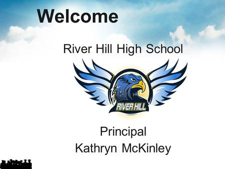 Welcome River Hill High School Principal Kathryn McKinley.