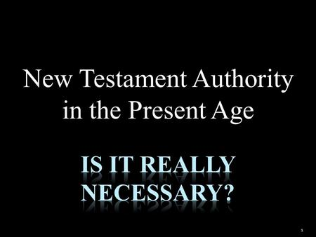 "New Testament Authority in the Present Age 1. 2 Corinthians 11:3 ""But I fear, lest somehow, as the serpent deceived Eve by his craftiness, so your minds."
