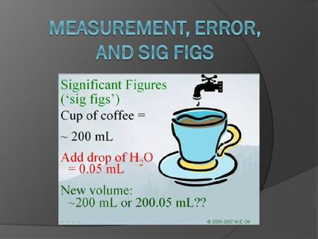 measurement, error, and sig figs