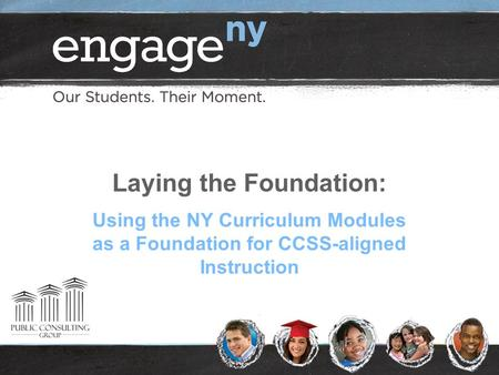 Laying the Foundation: Using the NY Curriculum Modules as a Foundation for CCSS-aligned Instruction.