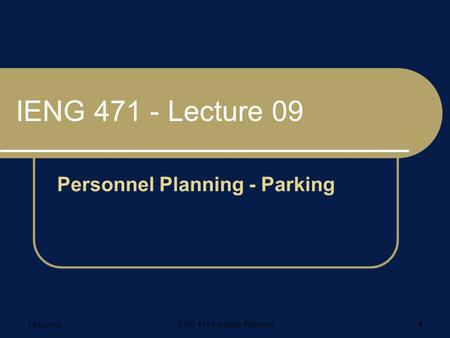 IENG 471 Facilities Planning Personnel Planning - Parking